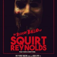 The Bloody Ballad of Squirt Reynolds - International Shorts 5 - 2019 - poster